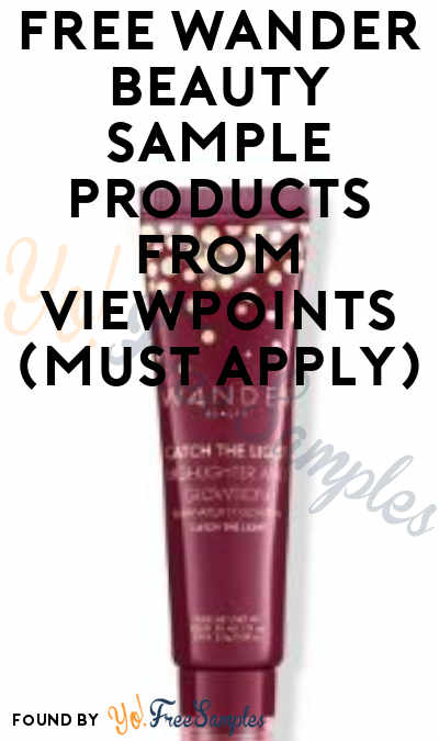 FREE Wander Beauty Sample Products From ViewPoints (Must Apply)