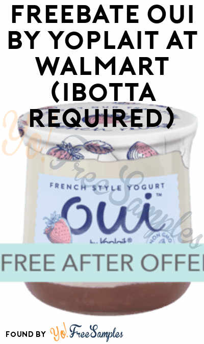 FREEBATE Oui by Yoplait At Walmart (Ibotta Required)