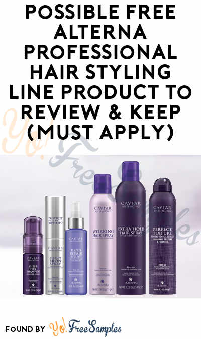 Possible FREE Alterna Professional Hair Styling Line Product To Review & Keep (Must Apply)