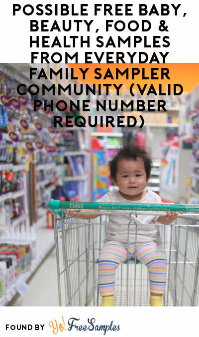 Possible FREE Baby, Beauty, Food & Health Samples From Everyday Family Sampler Community (Valid Phone Number Required)