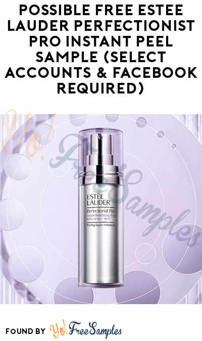 Possible FREE Estee Lauder Perfectionist Pro Instant Peel Sample (Select Accounts & Facebook Required)