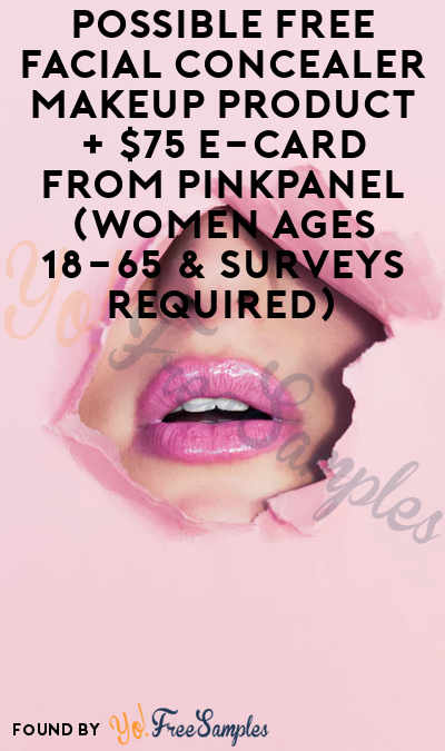 Possible FREE Facial Concealer Makeup Product + $75 e-Card From PinkPanel (Women Ages 18-65 & Surveys Required)