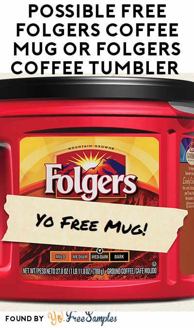 Possible FREE Folgers Coffee Mug or Folgers Coffee Tumbler