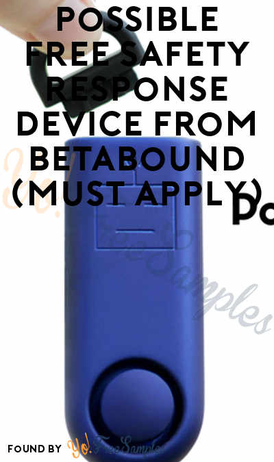 Possible FREE Safety Response Device From Betabound (Must Apply)