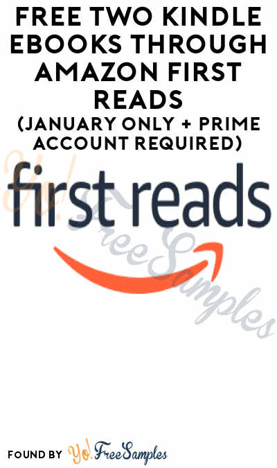 FREE Two Kindle eBooks Through Amazon First Reads (January Only + Prime Account Required)