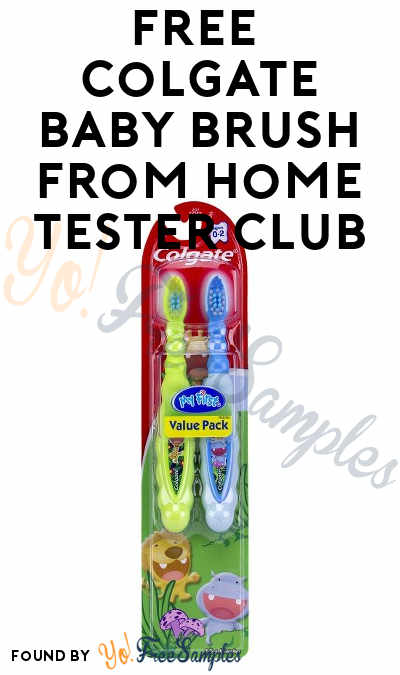 FREE Colgate Baby Toothbrush From Home Tester Club (Survey Required)