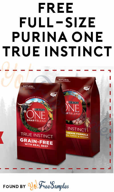 FREE Full-Size Purina ONE True Instinct Dog + Cat Food Bag (Select Accounts & Facebook Required)