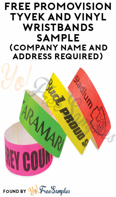 FREE Promovision Tyvek And Vinyl Wristbands Sample (Company Name Required)