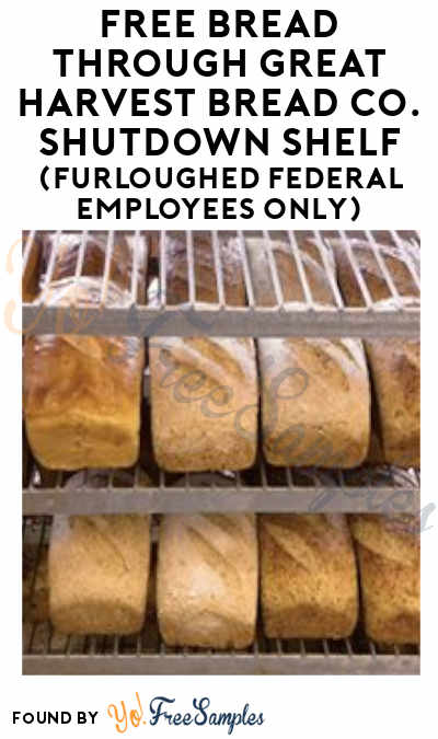 FREE Bread Through Great Harvest Bread Co. Shutdown Shelf (Furloughed Federal Employees Only)