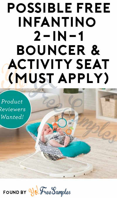 Possible FREE Infantino 2-in-1 Bouncer & Activity Seat (Must Apply)