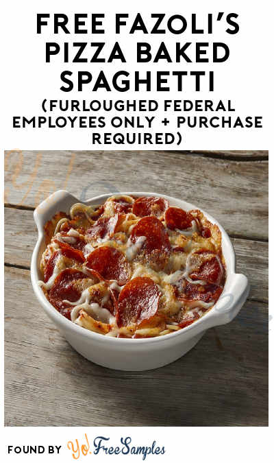 FREE Fazoli's Pizza Baked Spaghetti (Furloughed Federal Employees Only + Purchase Required)