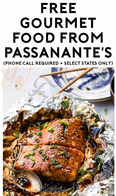 FREE Gourmet Food From Passanante's (Phone Call Required + Select States Only)
