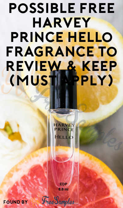 Possible FREE Harvey Prince Hello Fragrance To Review & Keep (Must Apply)