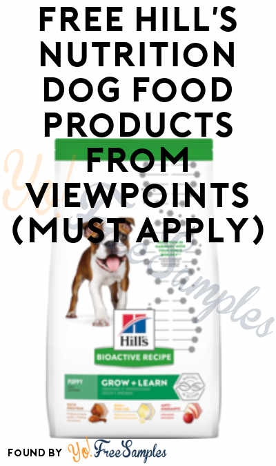 FREE Hill's Nutrition Dog Food Products From ViewPoints (Must Apply)