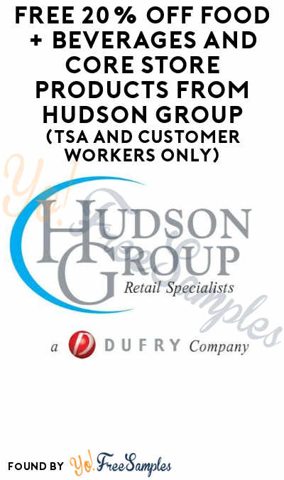 FREE 20% OFF Food + Beverages And Core Store Products From Hudson Group (TSA And Customer Workers Only)