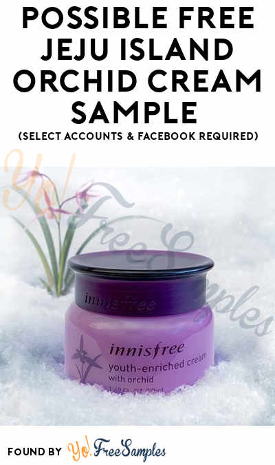 Possible FREE Jeju Island Orchid Cream Sample (Select Accounts & Facebook Required)