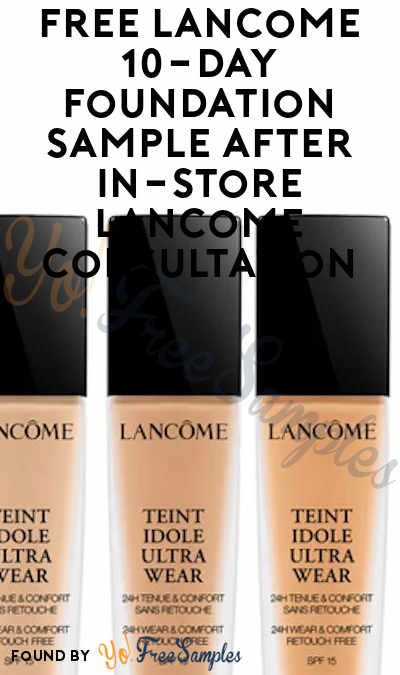 FREE Lancome 10-Day Foundation Sample After In-Store Lancome Consultation