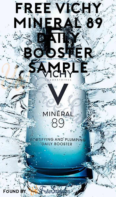 Back Again! FREE Vichy Mineral 89 Daily Booster Sample