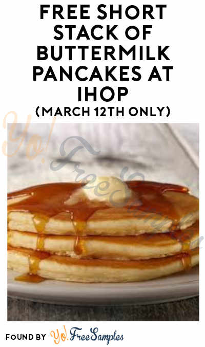 FREE Short Stack of Buttermilk Pancakes At IHOP For National Pancake Day (March 12th Only)