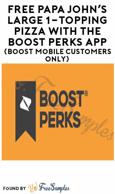 FREE Papa John's Large 1-Topping Pizza *With Purchase With The Boost Perks App (Boost Mobile Customers Only)