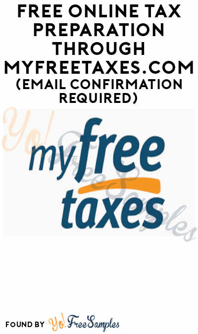 FREE Online Tax Preparation Through MyFreeTaxes.Com (Email Confirmation Required)