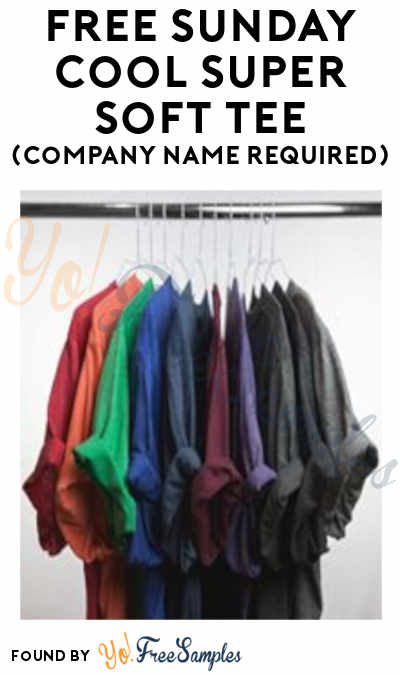 FREE Sunday Cool Super Soft Tee (Company Name Required)