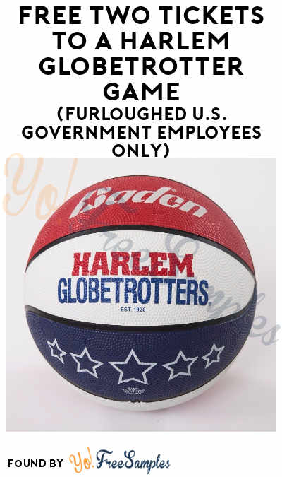 FREE Two Tickets To A Harlem Globetrotter Game (Furloughed U.S. Government Employees Only)