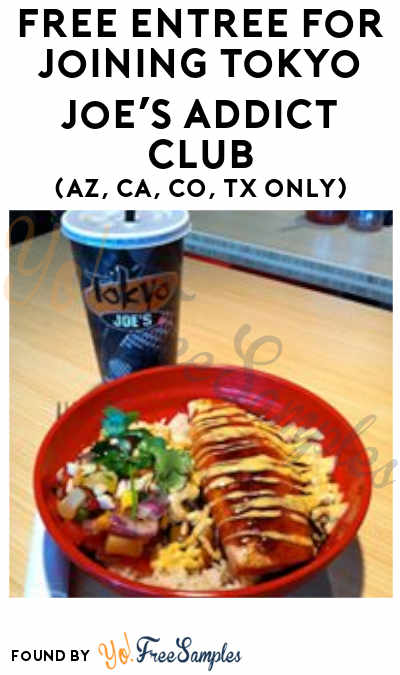 FREE Entrée For Joining Tokyo Joe's Addict Club (AZ, CA, CO, TX Only)