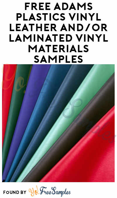 FREE Adams Plastics Vinyl Leather And/Or Laminated Vinyl Materials Samples (Companies Only)
