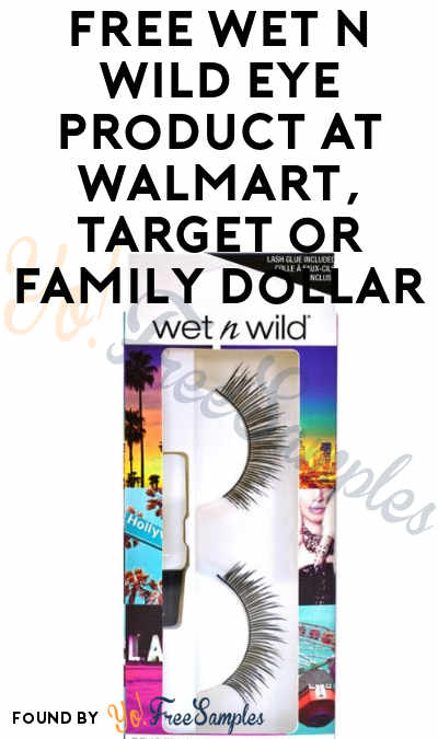 FREE Wet n Wild Eye Product At Walmart, Target or Family Dollar (Coupon Required)