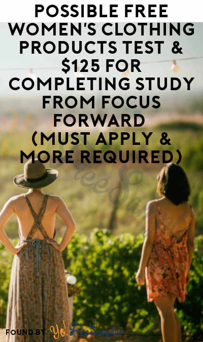 Possible FREE Women's Clothing Products Test & $125 For Completing Study From Focus Forward (Must Apply & More Required)