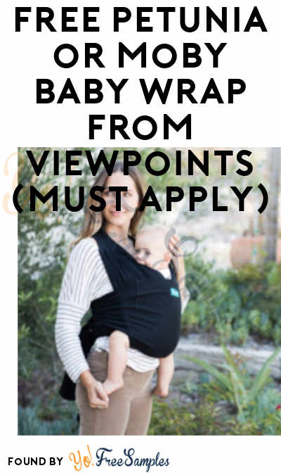 FREE Petunia or Moby Baby Wrap From ViewPoints (Must Apply)