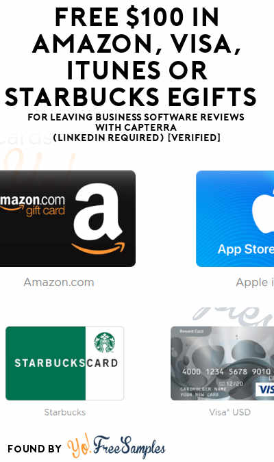 FREE Up To $100 In Amazon, VISA, iTunes or Starbucks Gift Cards For Leaving Business Software Reviews With Capterra (LinkedIn Required) [Verified]
