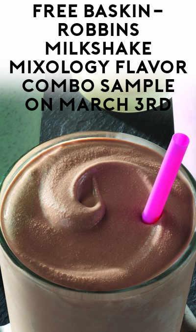 FREE Baskin-Robbins Milkshake Mixology Flavor Combo Sample On March 3rd