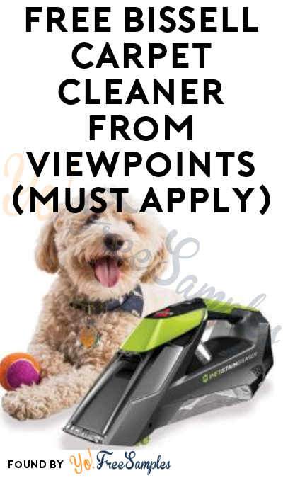 FREE Bissell Carpet Cleaner From ViewPoints (Must Apply)
