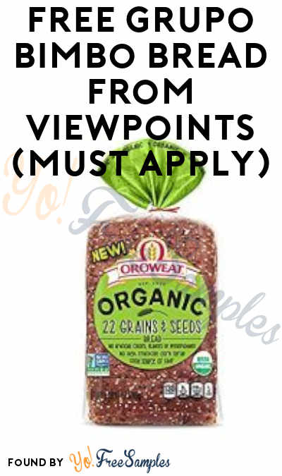 FREE Grupo Bimbo Bread From ViewPoints (Must Apply)