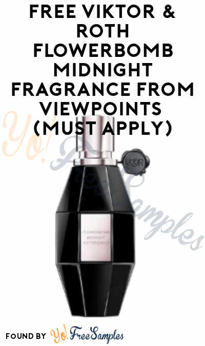 FREE Viktor & Roth Flowerbomb Midnight Fragrance From ViewPoints (Must Apply)