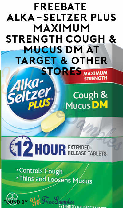 FREEBATE Alka-Seltzer Plus Maximum Strength Cough & Mucus DM At Target & Other Stores