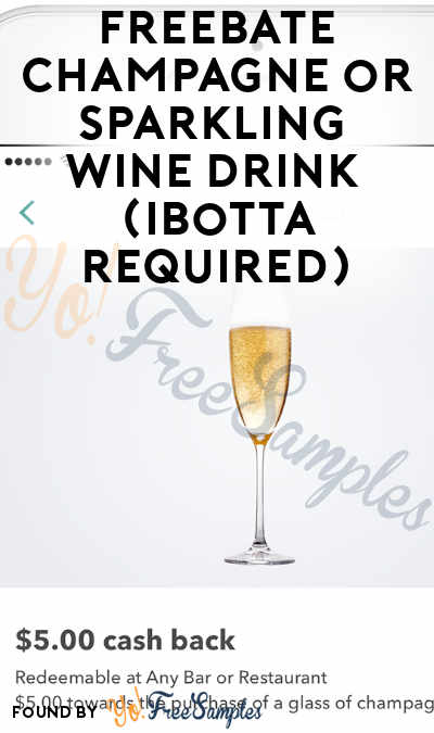 FREEBATE Champagne or Sparkling Wine Drink (Ibotta Required)