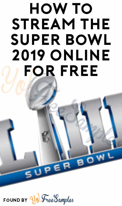 How To Stream The Super Bowl 2019 Online For FREE