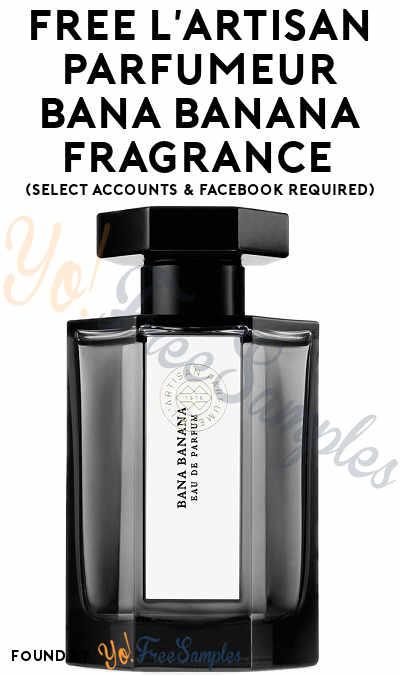 FREE L'Artisan Parfumeur Bana Banana Fragrance (Select Accounts & Facebook Required)
