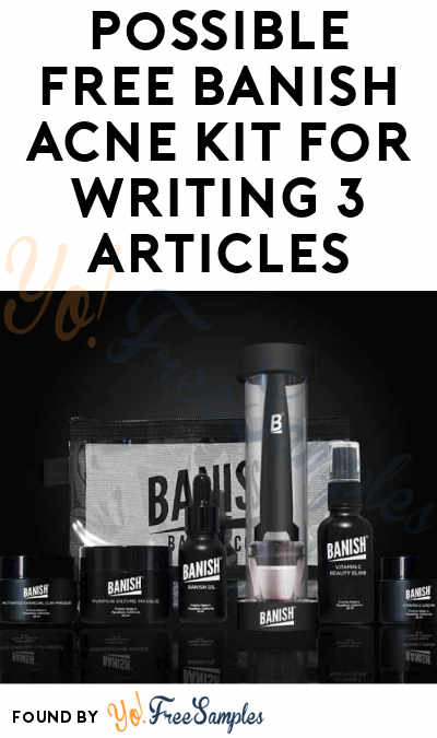 Possible FREE Banish Acne Kit For Writing 3 Articles