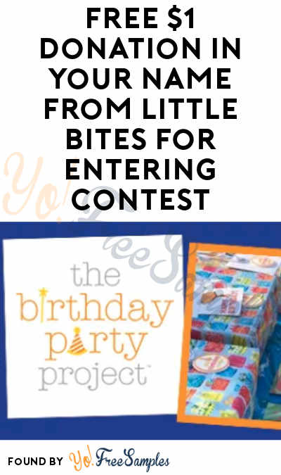 FREE $1 Donation In Your Name From Little Bites For Entering Contest