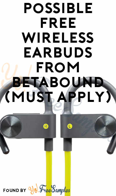 Possible FREE Wireless Earbuds From Betabound (Must Apply)