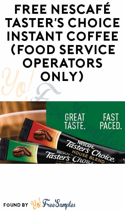 FREE NESCAFÉ Taster's Choice Instant Coffee (Food Service Operators Only)