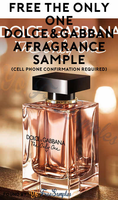FREE The Only One Dolce&Gabbana Fragrance Sample (Cell Phone Confirmation Required)