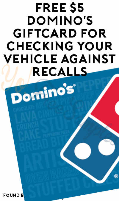 FREE $5 Domino's Gift Card For Checking Your Vehicle Against Recalls