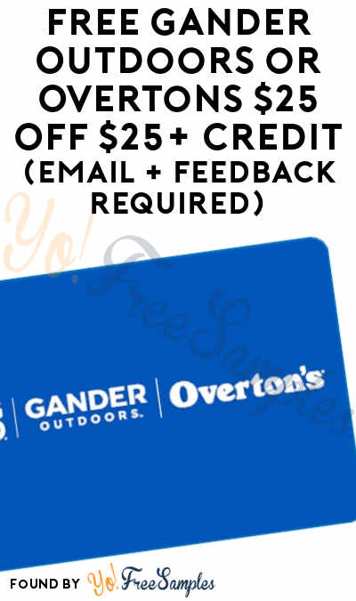 FREE Gander Outdoors or Overtons $25 OFF $25+ Credit (Email + Feedback Required)