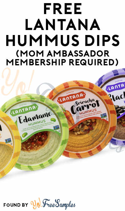 FREE Lantana Hummus Dips (Mom Ambassador Membership Required)