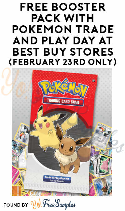 FREE Booster Pack with Pokémon Trade and Play Day at Best Buy Stores (February 23rd Only)